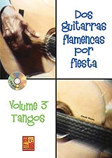 Dos guitarras flamencas por fiesta. Tangos. Volumen 3 (Libro/CD) - Claude Worms