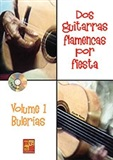 Dos guitarras flamencas por fiesta. Bulerías. Volumen 1 (Libro/CD) - Claude Worms