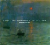 IMPRESSIONS/10 ANIVERSARIO (CD/DVD) - CAMERATA FLAMENCO PROJECT