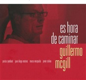 Es Hora De Caminar (CD) - Guillermo McGill